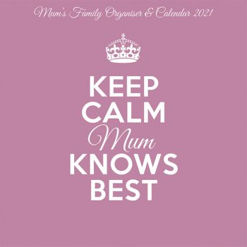 Keep Calm Mum Knows Best – 2021 Square Wall Calendar Family Organiser