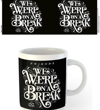 Friends Mug – We Were On A Break!